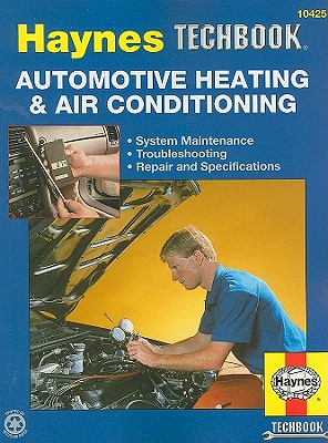 Automotive Heating & Air Conditioning Systems Manual By Stubblefield, Mike/ Haynes, John H.